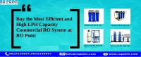Buy the Most Efficient and High LPH Capacity Commercial RO System at RO Point