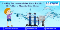 Looking For commercial ro Water Purifier Here's How to Make the Right Choice