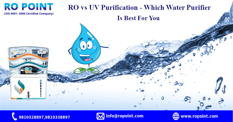 RO vs UV Purification - Which Water Purifier Is Best For You