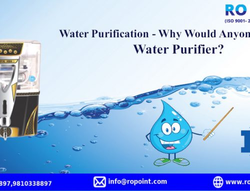 Water Purification – Why Would Anyone Need a Water Purifier?